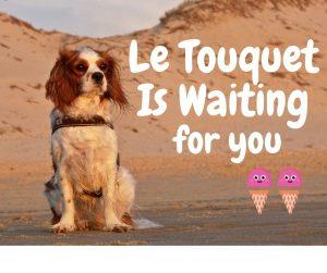 Le Touquet Is waiting